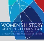 March 27 at the NC Museum of History, Council for Women Event
